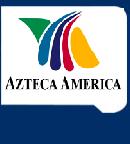 CLICK AQUI PARA VER CANAL AZTECA AMERICA