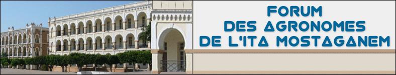 FORUM DES  AGRONOMES DE L'ITA MOSTAGANEM Index du Forum