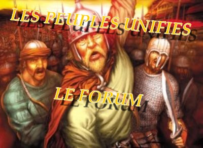 Les peuples unifiés Index du Forum