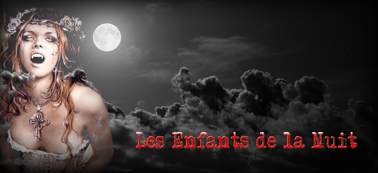 Les Enfants de La Nuit Index du Forum